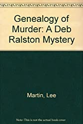 Genealogy of Murder: A Deb Ralston Mystery by Lee Martin (1996-04-01)