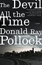 The Devil All the Time by Donald Ray Pollock (2012-07-10)