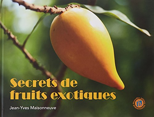 Secrets de fruits exotiques par (Broché - Jun 1, 2018)