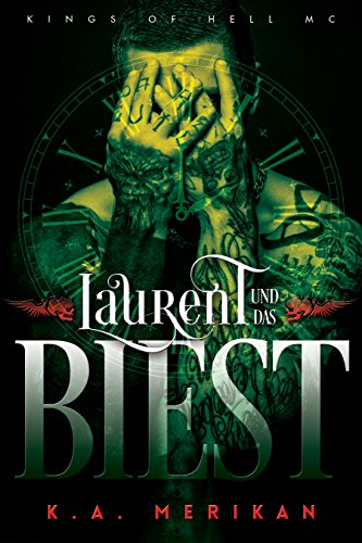 Laurent und das Biest (gay romance) (Kings of Hell MC Deutsch 1) -
