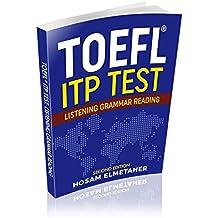 TOEFL ® ITP TEST: Listening, Grammar & Reading (Second Edition) (English Edition)