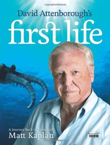 David Attenborough's First Life: A Journey Back in Time with Matt Kaplan by Sir David Attenborough (2010-10-01) thumbnail