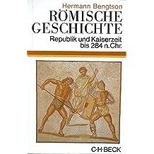 Römische Geschichte: Republik und Kaiserzeit bis 284 n. Chr.
