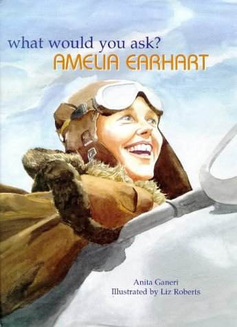 What would you ask? : Amelia Earhart