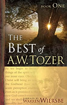 The Best of A. W. Tozer Book One by [Tozer, A. W.]