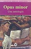 Opus minor: Una antología (Biblioteca Gonzalo Puente Ojea)