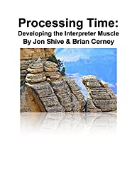 Processing Time: Developing the Interpreter Muscle (The Interpreting Handbook Workbooks 5) (English Edition)