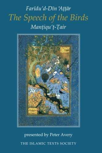 The Speech of the Birds (Islamic Texts Society) by Faridu'd-Din Attar (1998-06-01)