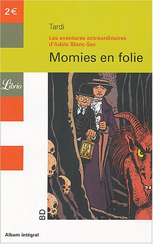 Les Aventures Extraordinaires d'Adèle Blanc-Sec : Momies en folie par Tardi