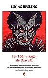 Les 1001 visages de Dracula: Réflexion sur les représentations artistiques de la figure de Dracula, de Bram Stoker à nos jours (French Edition)