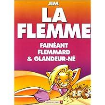 LA FLEMME FAINEANT FLEMMARD & GLANDEUR-NE