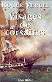Visages de corsaires : René Duguay-Trouin, Robert Surcouf, Claude Forbin, Jean Bart