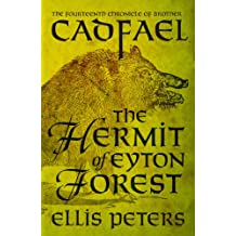 The Hermit Of Eyton Forest (Chronicles Of Brother Cadfael Book 14)