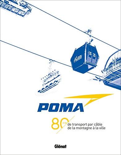 POMA - 80 ans de transport par câble: de la montagne à la ville