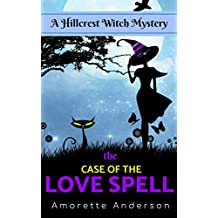 The Case of the Love Spell: A Hillcrest Witch Mystery (Hillcrest Witch Cozy Mystery Book 0) (English Edition)