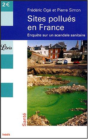 Sites pollués en France : Enquête sur un scandale sanitaire
