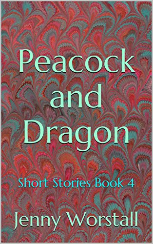 free kindle book Peacock and Dragon: Short Stories (Quick coffee break read Book 4)