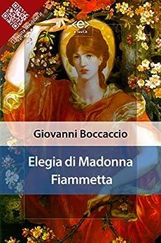Elegia di Madonna Fiammetta di [Giovanni Boccaccio]