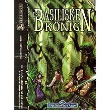 Der Basiliskenkönig: DSA Gruppen-Abenteuer /Simyala-Trilogie Teil 3