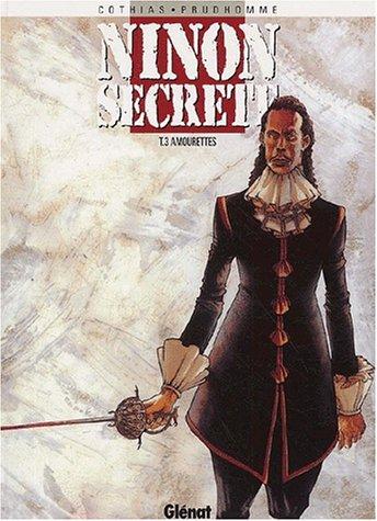 Ninon secrète, Tome 3 : Amourettes