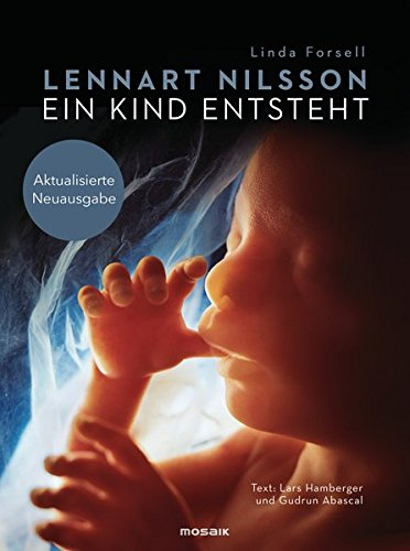 Ein Kind entsteht: Aktualisierte Neuausgabe