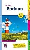 Borkum: Die Nordseeinsel entdecken und erleben. Ein illustriertes Reisehandbuch
