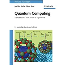 Quantum Computing: A Short Course from Theory to Experiment (Physics Textbook)