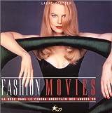 Fashion Movies : La Mode dans le cinéma américain des années 90