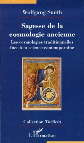 Sagesse de la cosmologie ancienne : Les cosmologies traditionnelles face à la science contemporaine