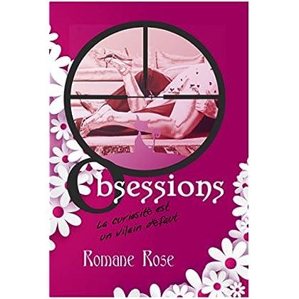 Obsessions: La curiosité est un vilain défaut (Romance contemporaine sexy)