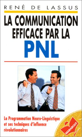 La communication efficace par la PNL par René de Lassus