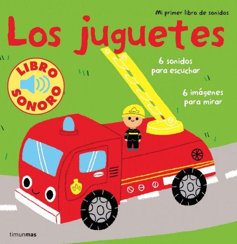 Los juguetes. Mi primer libro de sonidos (Libros con sonido)
