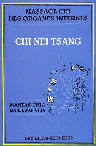 Chi nei tsang : Massage chi des organes internes par Mantak Chia, Maneewan Chia