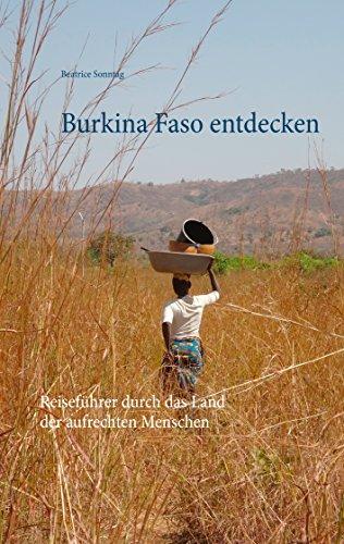 Burkina Faso entdecken: Reiseführer durch das Land der aufrechten Menschen