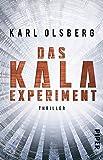 Das KALA-Experiment: Thriller - Karl Olsberg