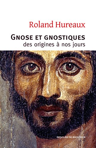 Gnose et gnostiques: des origines à nos jours pdf epub