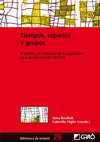 Tiempos, espacios y grupos.: 029 (Biblioteca De Infantil) por Anna Bondioli