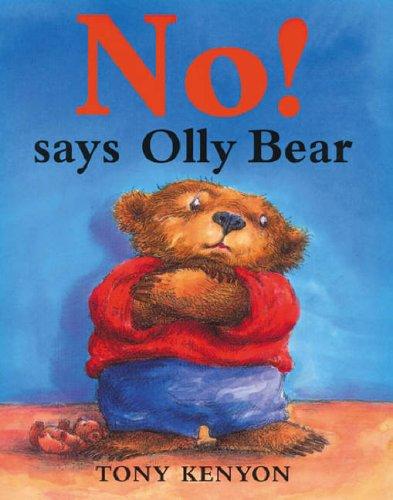 No! says Olly Bear
