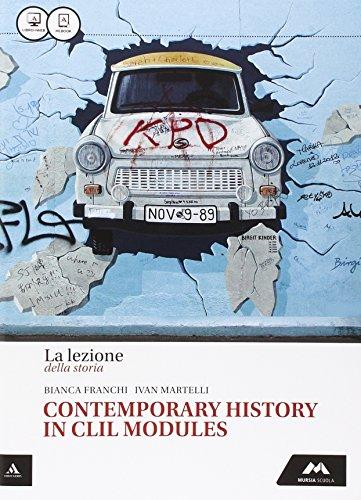 La lezione della storia. Contemporary histori in CLIL modules. Per le Scuole superiori. Con e-book. Con espansione online