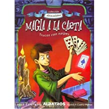 Magia a La Carta / Card Magic: Trucos Con Naipes / Tricks with Playing Cards (Coleccion Abracadabra)