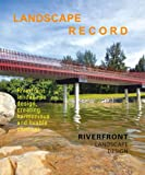 Landscape Record 7: Riverfront Landscape
