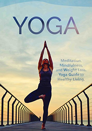 YOGA: Meditation, Mindfulness, and Weight Loss. Yoga Guide ...