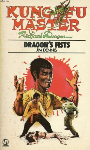 DRAGON'S FIST (KUNG FU MASTER, RICHARD DRAGON # 1)