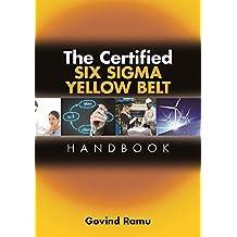 The Certified Six Sigma Yellow Belt Handbook (English Edition)