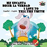 I Love to Tell the Truth (bilingual spanish-english, libros infantiles): spanish childrens books, bilingual books for kids, spanish kids books (English Spanish Bilingual Collection)