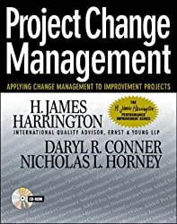 Project Change Management: Applying Change Management to Improvement Projects (H.James Harrington Performance Improvement)