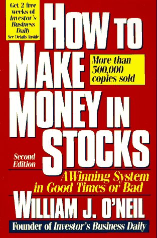 How to Make Money in Stocks: A Winning System in Good Times or Bad por William J. O'Neil