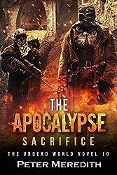 The Apocalypse Sacrifice: The Undead World (The Undead World Series Book 10)