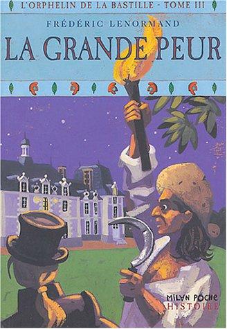 Orphelin de la Bastille, tome 3 : La Grande peur par Frédéric Lenormand