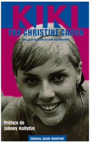 KIKI PAR CHRISTINE CARON par CHRISTINE CARON, JEAN-PAUL BROUCHON